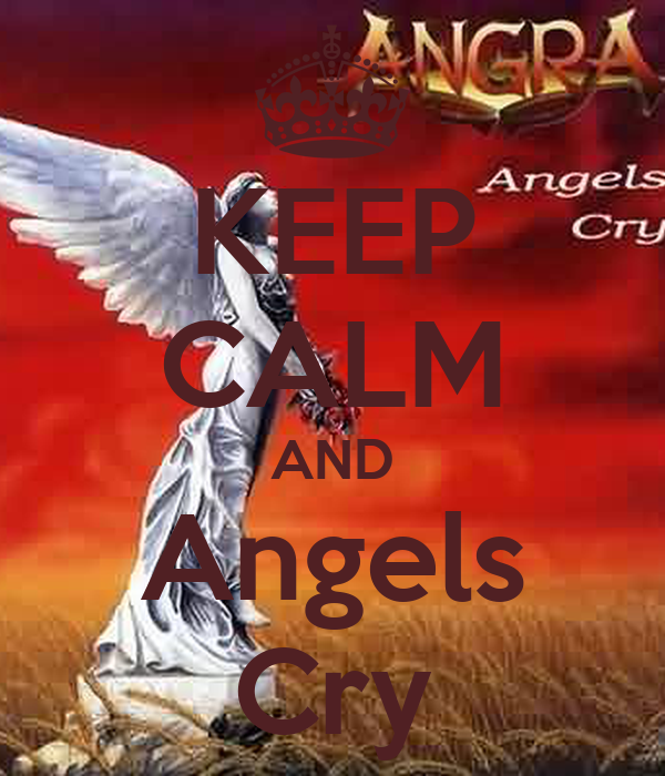 KEEP CALM AND Angels Cry