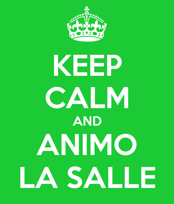 KEEP CALM AND ANIMO LA SALLE