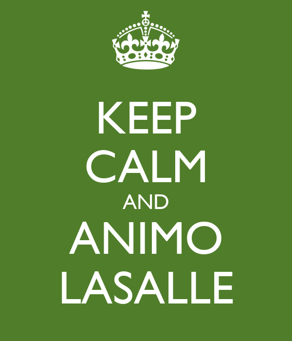 KEEP CALM AND ANIMO LASALLE
