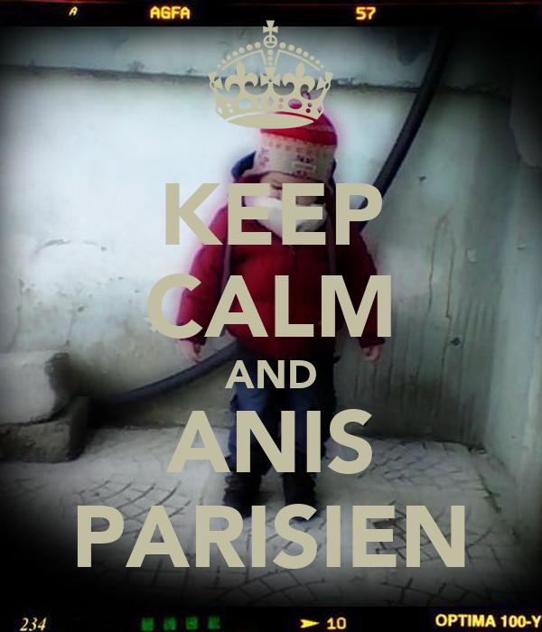 KEEP CALM AND ANIS PARISIEN