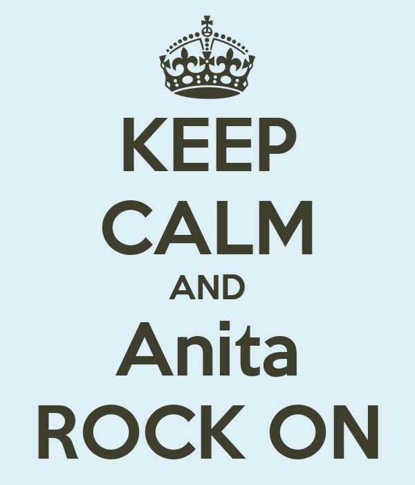 KEEP CALM AND Anita ROCK ON