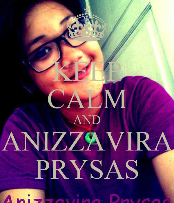 KEEP CALM AND ANIZZAVIRA PRYSAS