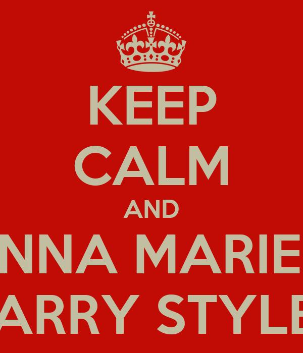 KEEP CALM AND ANNA MARIE + HARRY STYLES