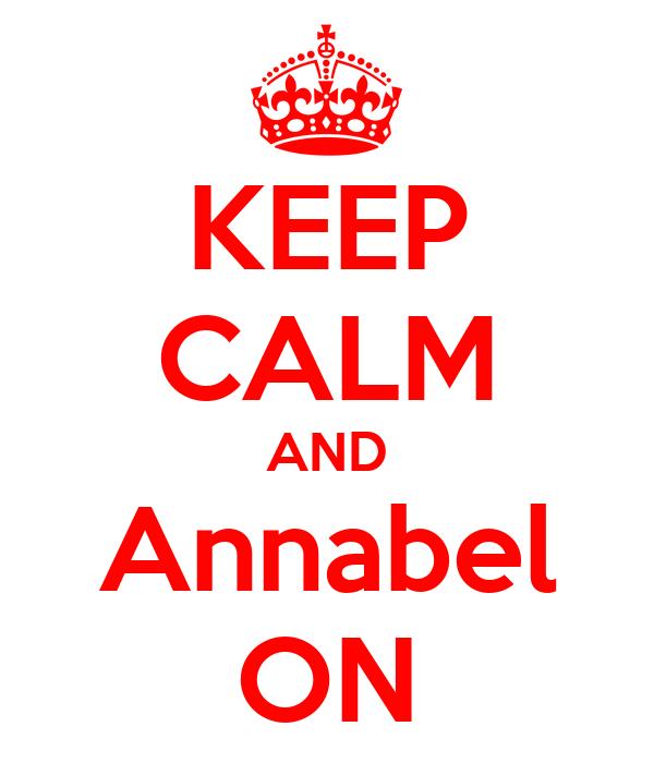 KEEP CALM AND Annabel ON
