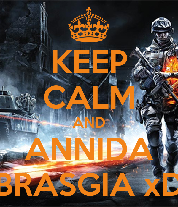 KEEP CALM AND ANNIDA BRASGIA xD