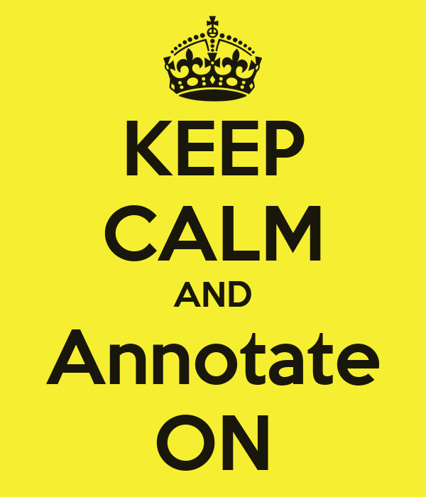 KEEP CALM AND Annotate ON