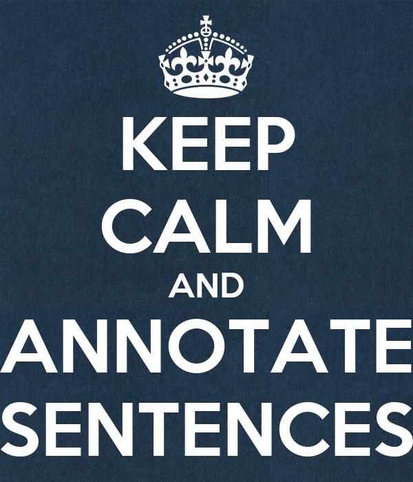 KEEP CALM AND ANNOTATE SENTENCES