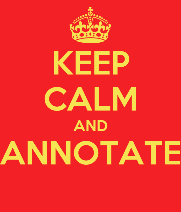 KEEP CALM AND ANNOTATE