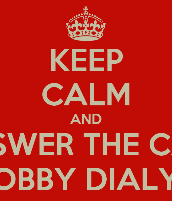 KEEP CALM AND ANSWER THE CALL HOBBY DIALY ❤