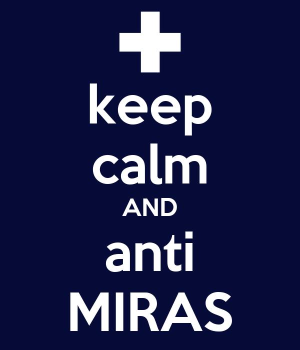 keep calm AND anti MIRAS