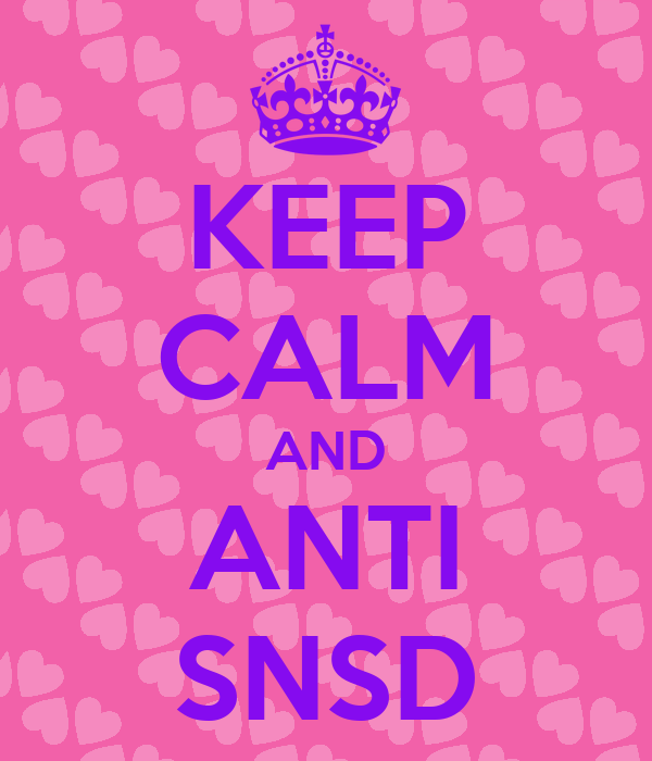 KEEP CALM AND ANTI SNSD