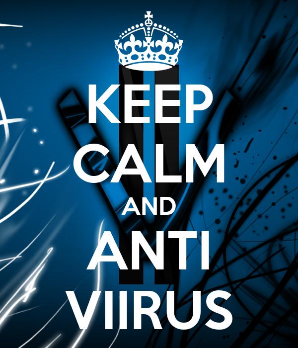 KEEP CALM AND ANTI VIIRUS