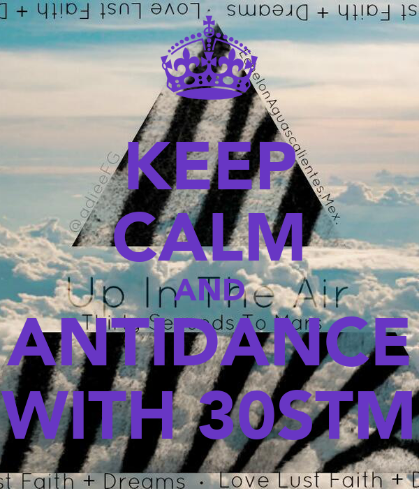 KEEP CALM AND ANTIDANCE WITH 30STM