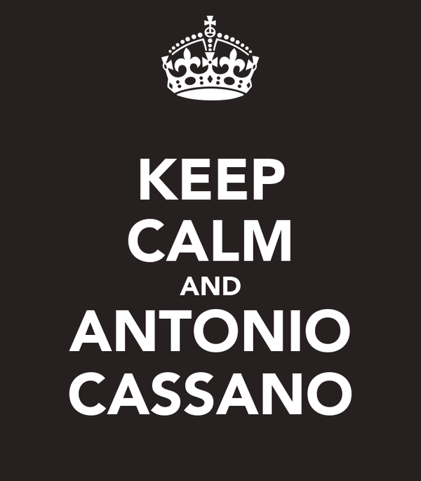 KEEP CALM AND ANTONIO CASSANO