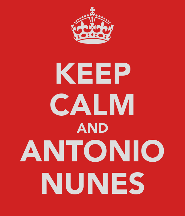 KEEP CALM AND ANTONIO NUNES