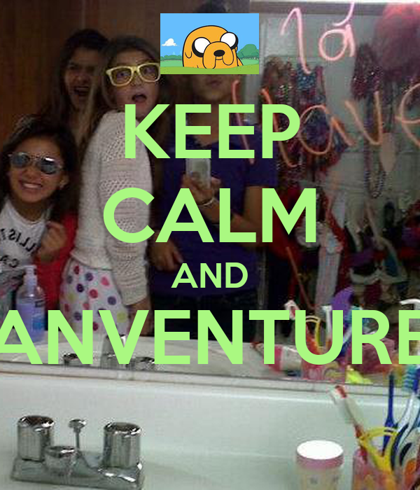KEEP CALM AND ANVENTURE