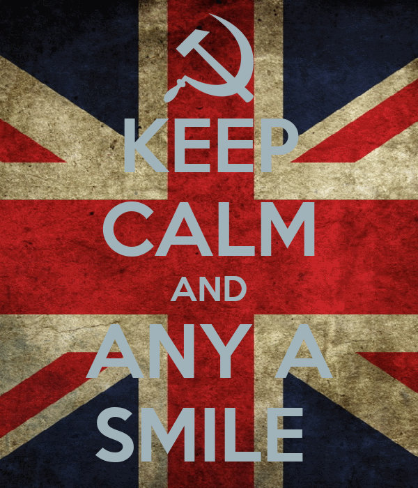 KEEP CALM AND ANY A SMILE