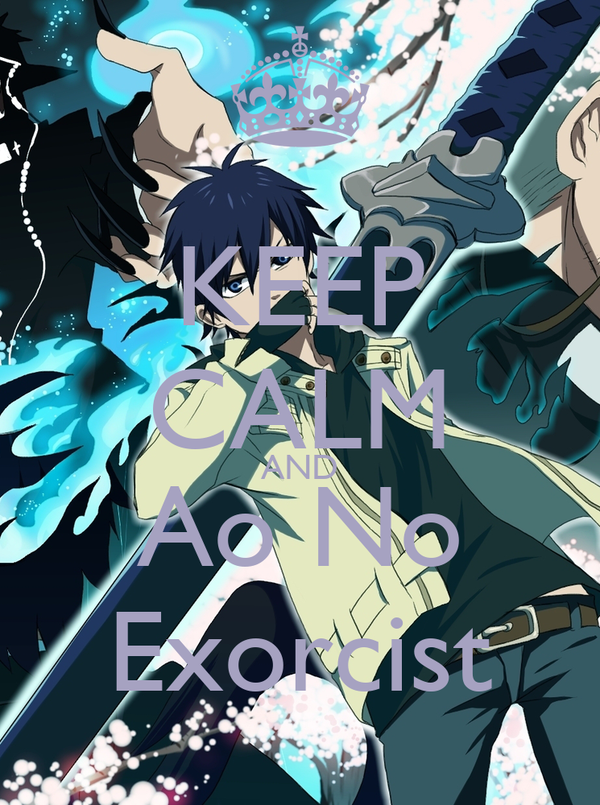 KEEP CALM AND Ao No Exorcist