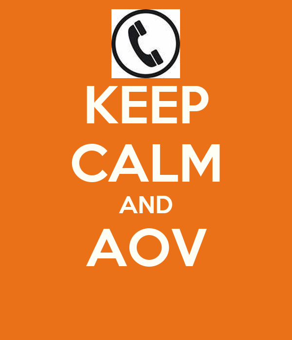 KEEP CALM AND AOV