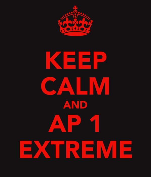 KEEP CALM AND AP 1 EXTREME