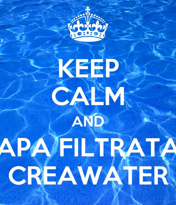 KEEP CALM AND APA FILTRATA CREAWATER