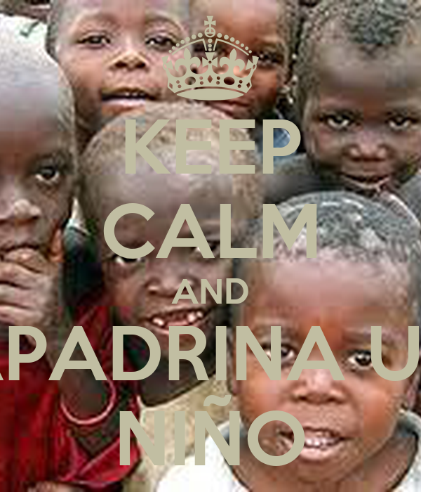 KEEP CALM AND APADRINA UN NIÑO