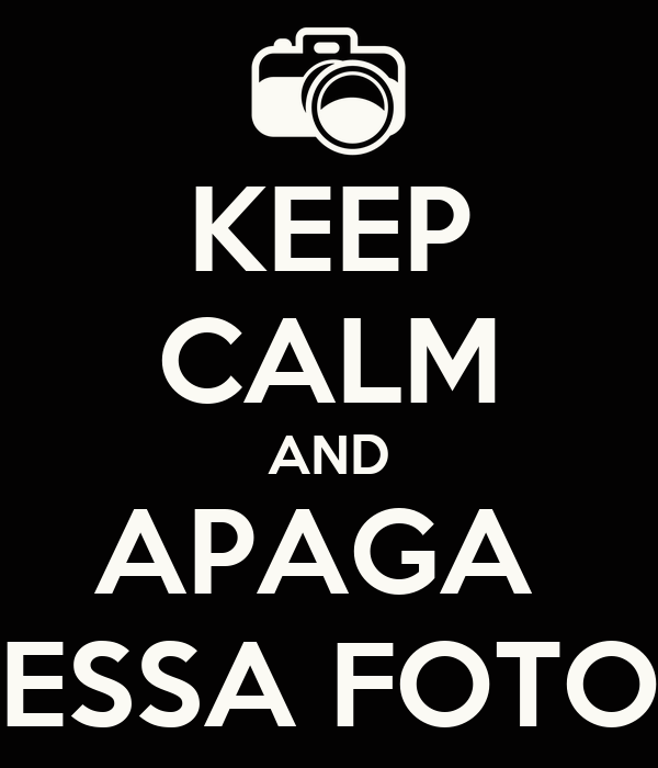 KEEP CALM AND APAGA  ESSA FOTO