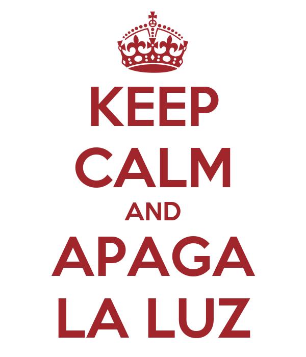 KEEP CALM AND APAGA LA LUZ