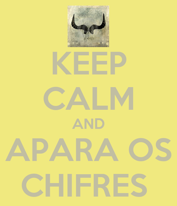 KEEP CALM AND APARA OS CHIFRES