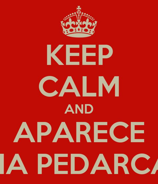 KEEP CALM AND APARECE NA PEDARCA