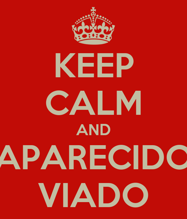 KEEP CALM AND APARECIDO VIADO