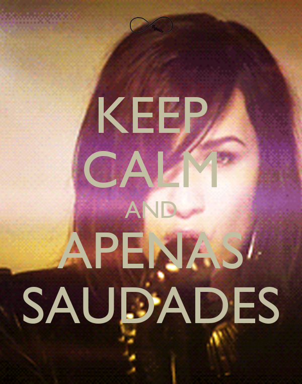 KEEP CALM AND APENAS SAUDADES