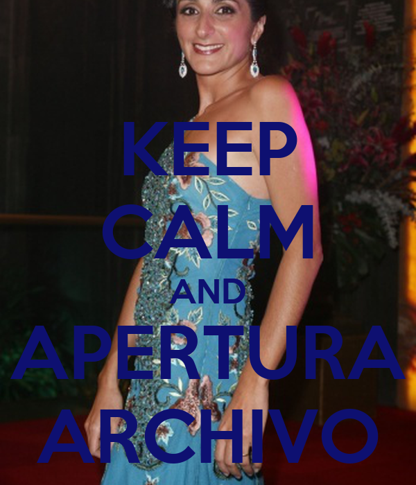 KEEP CALM AND APERTURA ARCHIVO