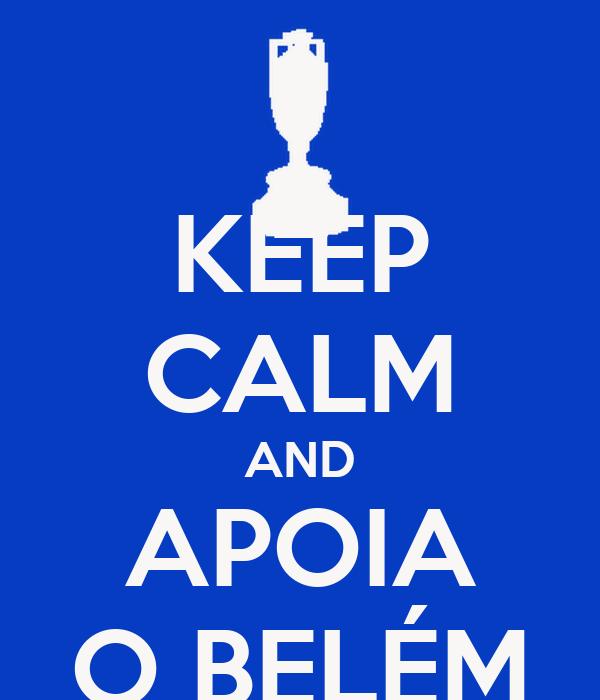 KEEP CALM AND APOIA O BELÉM