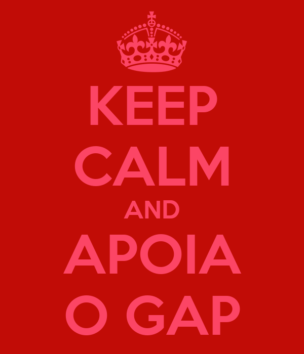 KEEP CALM AND APOIA O GAP