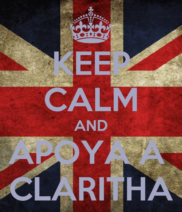 KEEP CALM AND APOYA A  CLARITHA