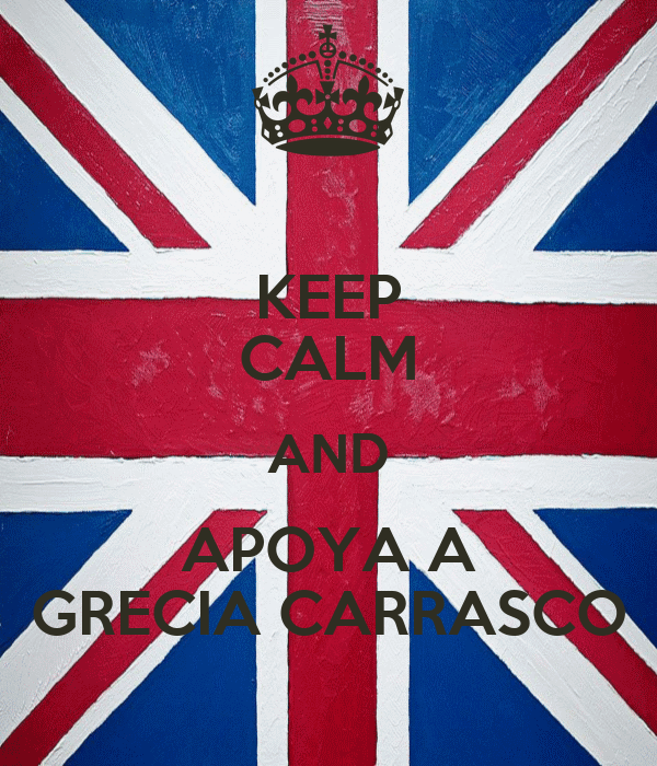 KEEP CALM AND APOYA A GRECIA CARRASCO
