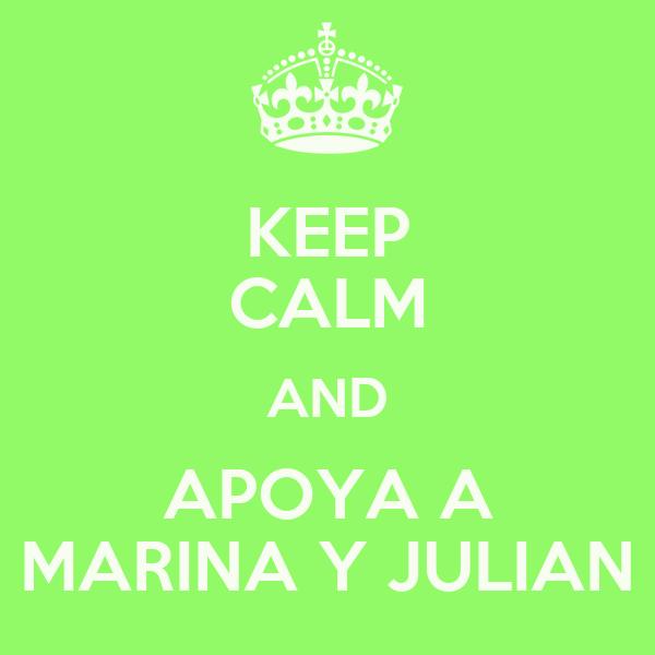 KEEP CALM AND APOYA A MARINA Y JULIAN