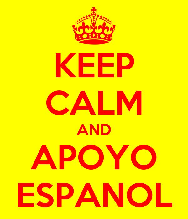 KEEP CALM AND APOYO ESPANOL