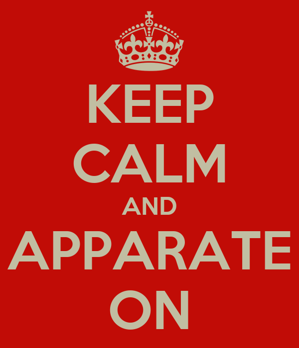KEEP CALM AND APPARATE ON