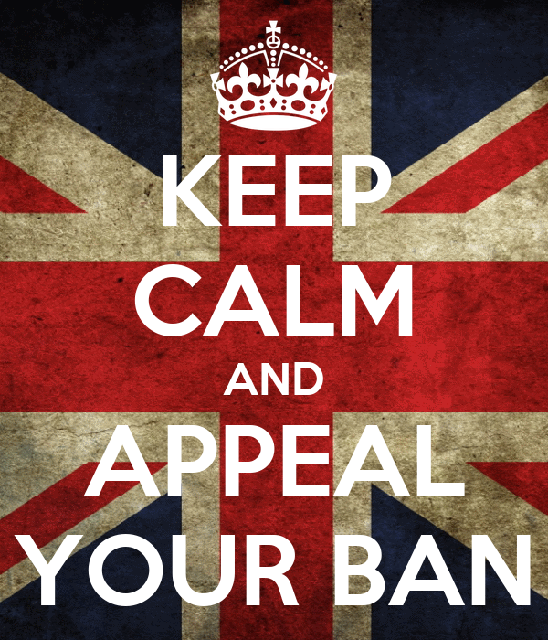 KEEP CALM AND APPEAL YOUR BAN