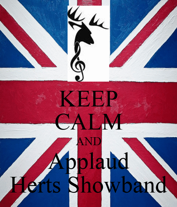 KEEP CALM AND Applaud Herts Showband