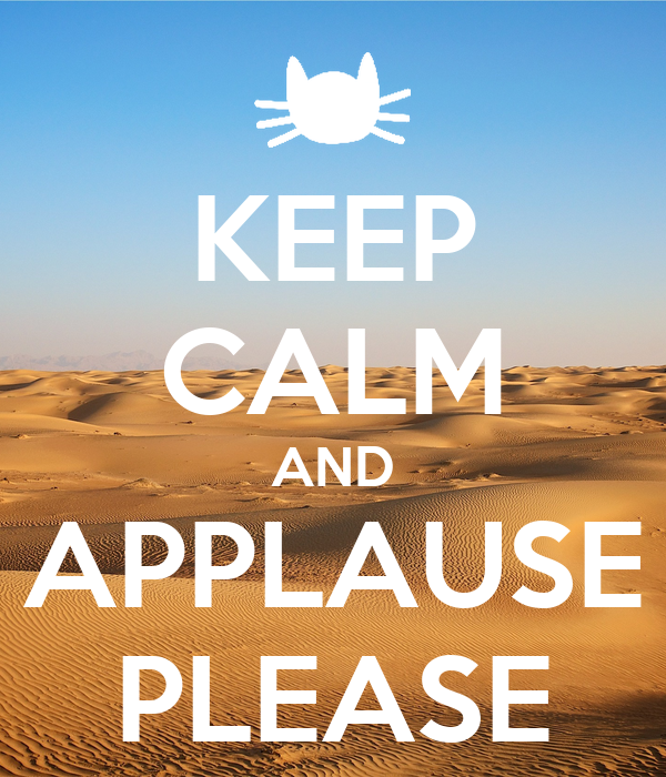 KEEP CALM AND APPLAUSE PLEASE
