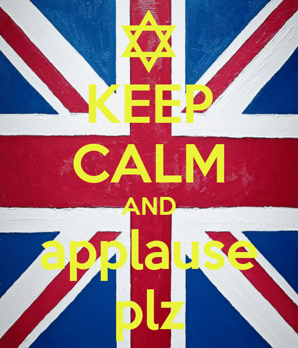 KEEP CALM AND applause plz