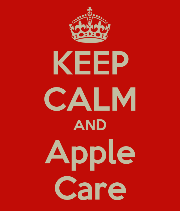 KEEP CALM AND Apple Care