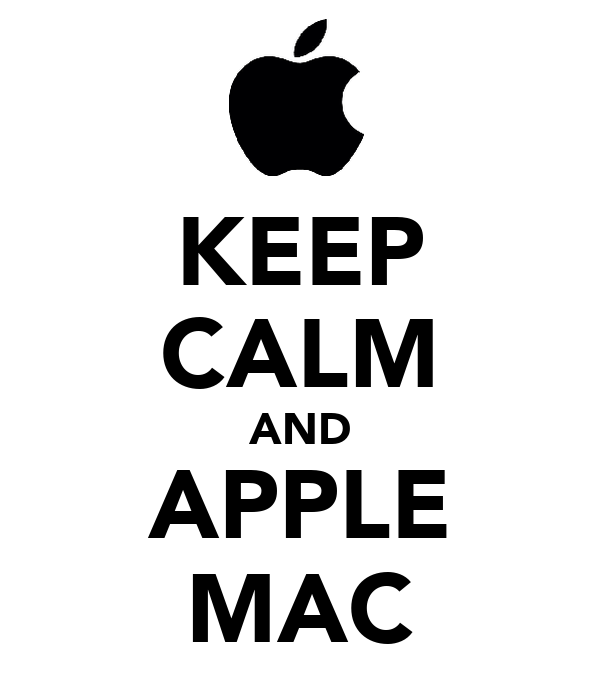 KEEP CALM AND APPLE MAC
