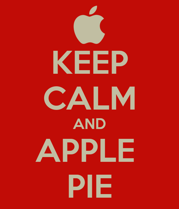 KEEP CALM AND APPLE  PIE