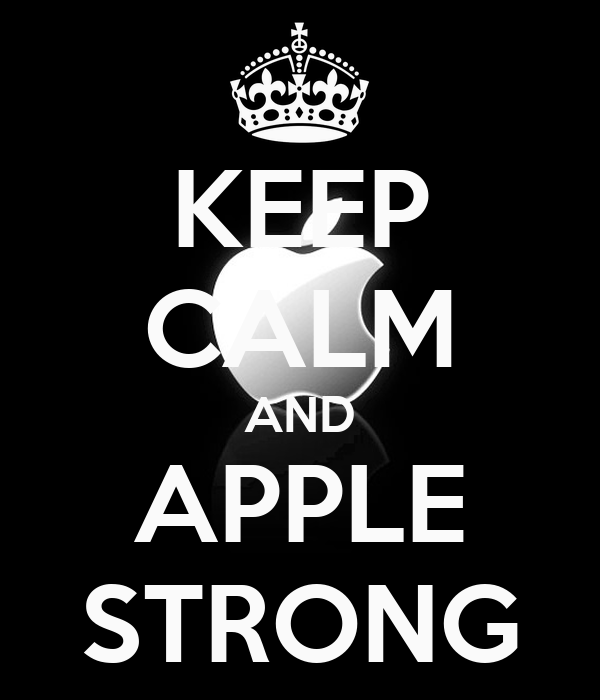 KEEP CALM AND APPLE STRONG