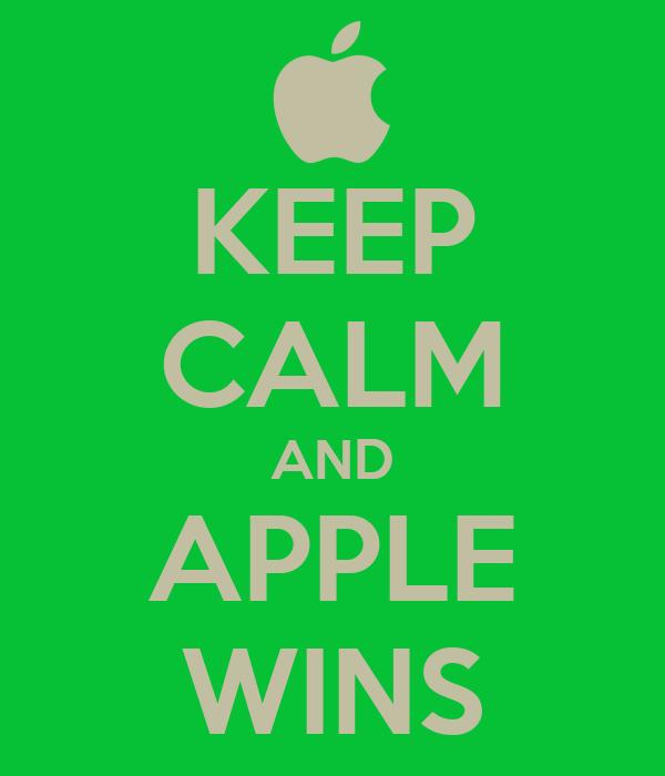 KEEP CALM AND APPLE WINS