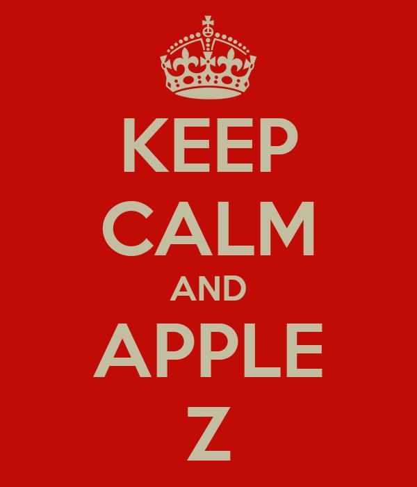 KEEP CALM AND APPLE Z